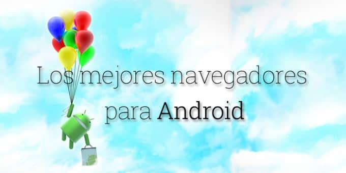 Navegadores Android: Cinco alternativas a Google Chrome