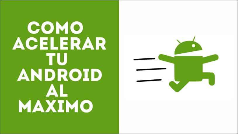 3 aplicaciones para acelerar y optimizar tu Android