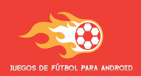 top-juegos-futbol-android