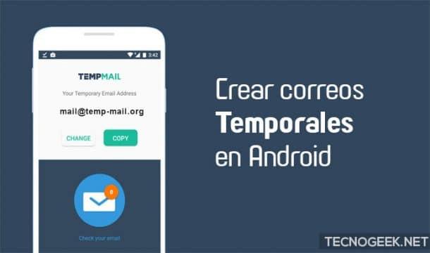 Cómo crear cuentas de correo temporales en Android