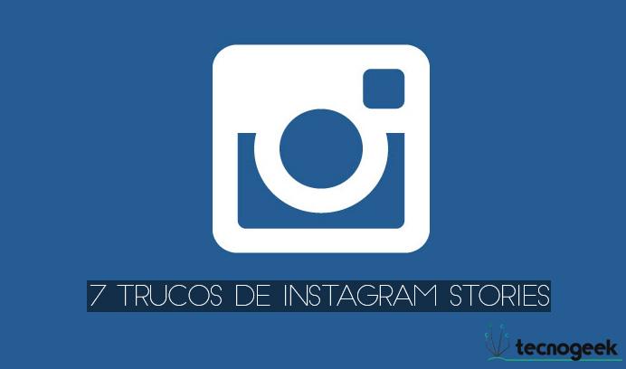 Cómo sacar más provecho a Instagram Stories
