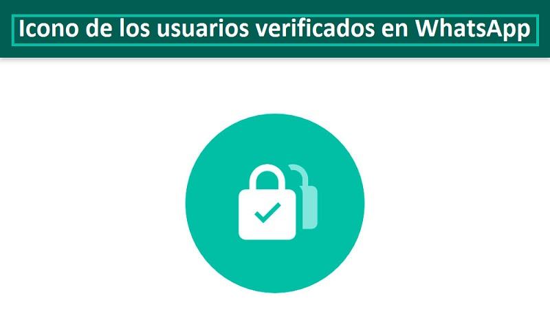 Este sería el icono de los usuarios verificados en WhatsApp