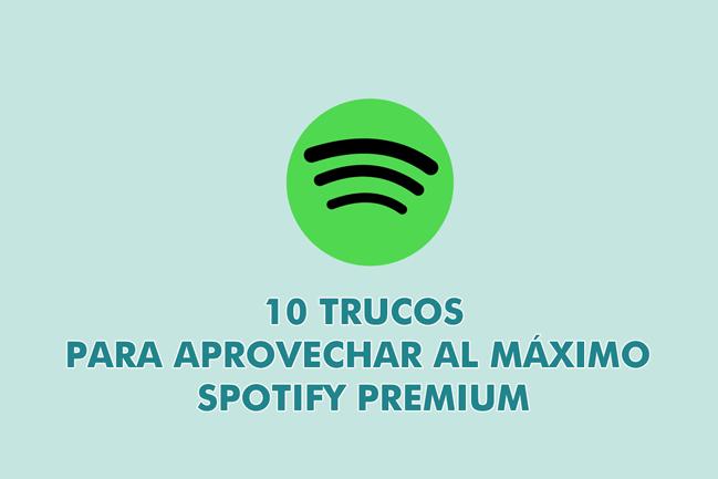 10 trucos esenciales para usar Spotify Premium