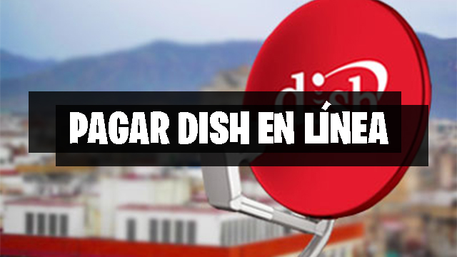 donde pagar dish en linea