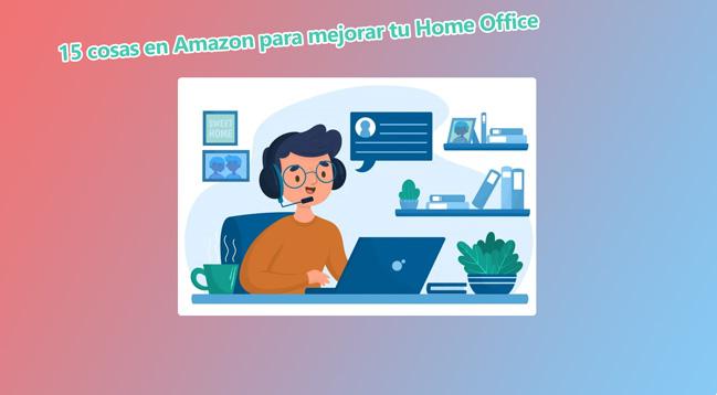 15 cosas en Amazon para mejorar tu Home Office