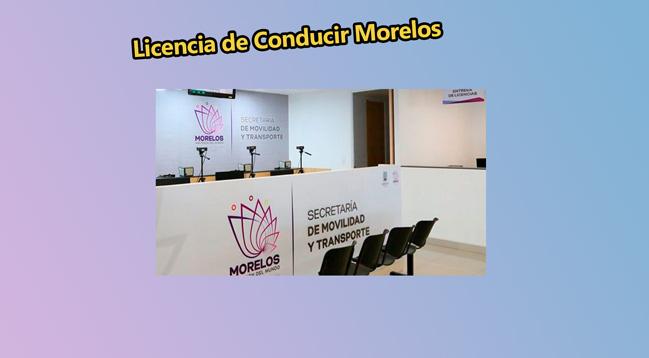 ➡Licencia de Conducir Morelos