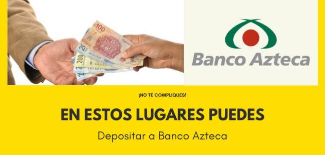 🤑¿Dónde depositar a Banco Azteca?
